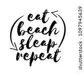 eat beach sleep repeat  ... | Shutterstock .eps vector #1097945639