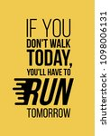 you will have to run tomorrow.... | Shutterstock .eps vector #1098006131