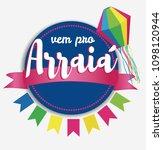 vem pro arraia means let s go... | Shutterstock .eps vector #1098120944