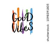 good vibes. hand drawn... | Shutterstock . vector #1098391805