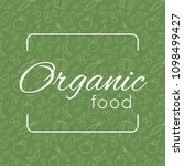 background with organic food ... | Shutterstock .eps vector #1098499427