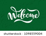 hand sketched welcome lettering ...   Shutterstock .eps vector #1098559004