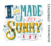 i was made for sunny day. hand... | Shutterstock .eps vector #1098659651