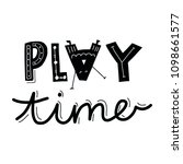 Play Time. Hand Lettered Phras...