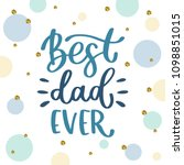 fathers handwritten lettering...   Shutterstock .eps vector #1098851015