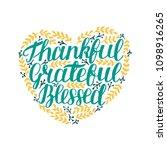 hand lettering thankful ... | Shutterstock .eps vector #1098916265