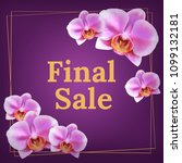 final sale with pink orchid... | Shutterstock . vector #1099132181