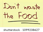 don't waste the food  | Shutterstock . vector #1099238627