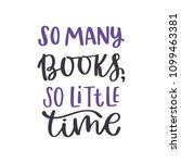 so many books  so little time.... | Shutterstock .eps vector #1099463381