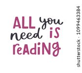 all you need is reading. book ... | Shutterstock .eps vector #1099463384