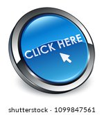 click here isolated on 3d blue... | Shutterstock . vector #1099847561