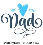 we love you dad calligraphic... | Shutterstock .eps vector #1100056469