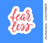 fearless  calligraphic sticker... | Shutterstock .eps vector #1101958859