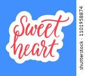 sweetheart  calligraphic... | Shutterstock .eps vector #1101958874