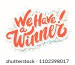 we have a winner  vector banner. | Shutterstock .eps vector #1102398017