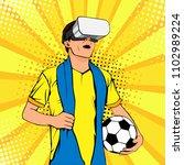 football fan in virtual reality ...   Shutterstock .eps vector #1102989224