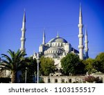 blue mosque view  istanbul | Shutterstock . vector #1103155517