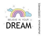 believe in your dreams... | Shutterstock .eps vector #1103244401