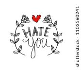 hate you hand lettering... | Shutterstock .eps vector #1103560241