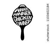 winner winner chicken dinner... | Shutterstock .eps vector #1103602184