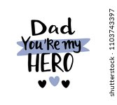 father's day hand lettering... | Shutterstock .eps vector #1103743397