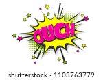 omg ouch oops comic text speech ... | Shutterstock .eps vector #1103763779