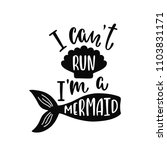 i can't run i'm a mermaid.... | Shutterstock .eps vector #1103831171