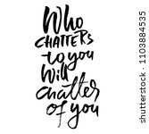 who chatters to you will...   Shutterstock .eps vector #1103884535
