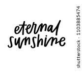 eternal sunshine hand lettering   Shutterstock .eps vector #1103885474