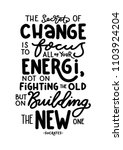 the secret of change is to... | Shutterstock .eps vector #1103924204
