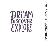 dream  discover  explore.... | Shutterstock .eps vector #1103927207