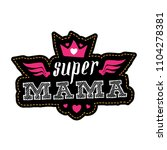 super mama. print for t shirt... | Shutterstock .eps vector #1104278381