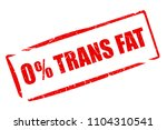 no trans fat rubber stamp... | Shutterstock . vector #1104310541