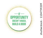 if opportunity does not knock... | Shutterstock .eps vector #1104759209