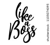 like a boss   funny typography... | Shutterstock .eps vector #1105074095