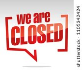 we are closed isolated in... | Shutterstock .eps vector #1105342424