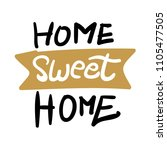 home sweet home sign lettering... | Shutterstock .eps vector #1105477505