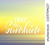 enjoy the sunshine  ... | Shutterstock .eps vector #1105709627