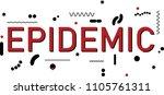epidemic word concept. stock...   Shutterstock .eps vector #1105761311