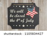 we will be closed he 4th of... | Shutterstock . vector #1105834427
