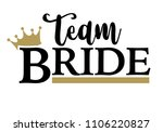 team bride with golden crown.... | Shutterstock .eps vector #1106220827