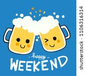 happy weekend beer smile... | Shutterstock .eps vector #1106316314