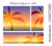 summer tropical banner set.... | Shutterstock .eps vector #1106572085