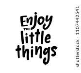enjoy the little things.... | Shutterstock .eps vector #1107442541