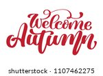 welcome autumn hand lettering... | Shutterstock .eps vector #1107462275