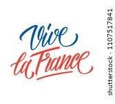 vive la france handwritten... | Shutterstock .eps vector #1107517841