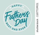 happy father's day best dad... | Shutterstock .eps vector #1107719921