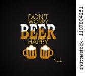 beer quotes. don't worry beer... | Shutterstock .eps vector #1107804251