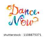 dance now. hand written vector... | Shutterstock .eps vector #1108875371