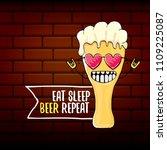 eat sleep beer repeat vector... | Shutterstock .eps vector #1109225087